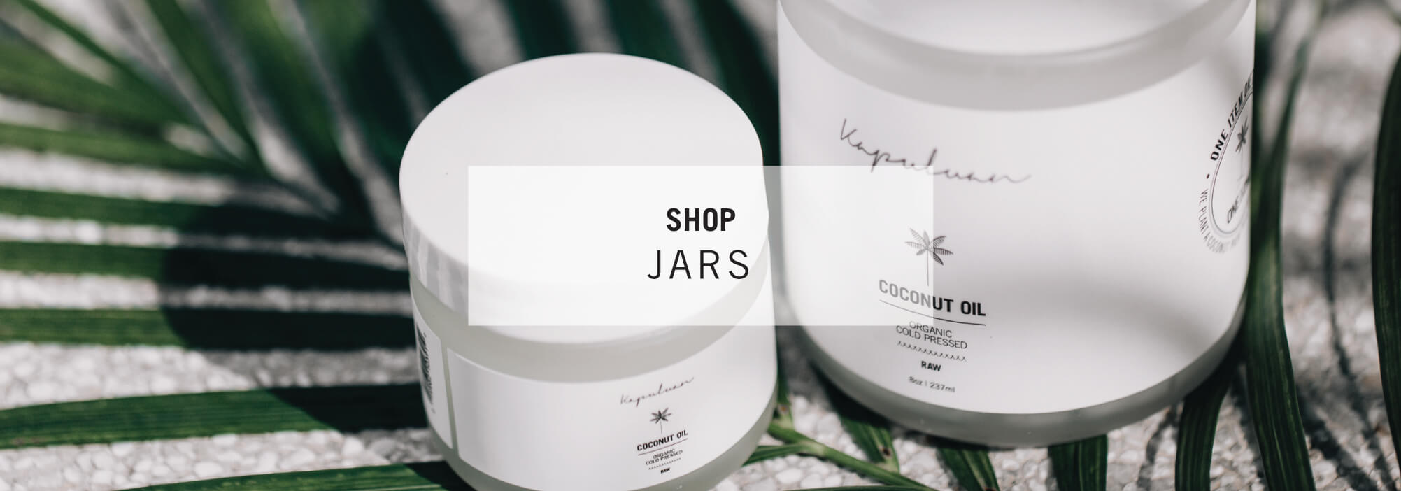 kapuluan coconut oil shop jars