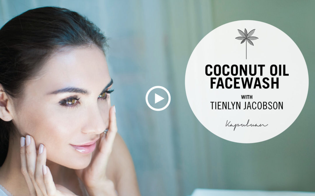 Coconut Oil Facewash With Tienlyn Jacobson